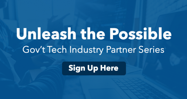 Unleash the Possible: Gov't Tech Partner Industry Series